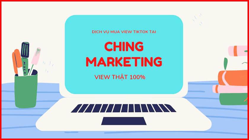 Mua view TikTok uy tín tại Ching Marketing