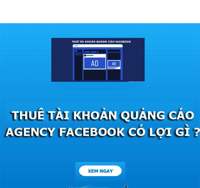 Lợi ích khi thuê tài khoản agency facebook