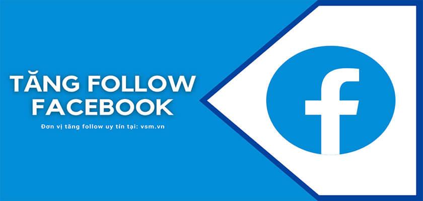 Top 5 dịch vụ mua follow facebook uy tín nhất